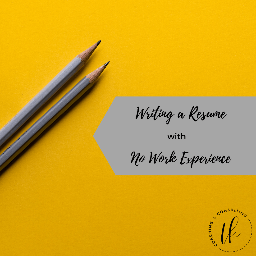 Writing A Resume With No Work Experience Loren Kelly Coaching